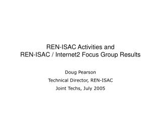 REN-ISAC Activities and  REN-ISAC / Internet2 Focus Group Results
