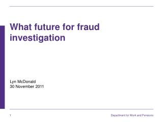 What future for fraud investigation