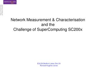 Network Measurement & Characterisation  and the  Challenge of SuperComputing SC200x