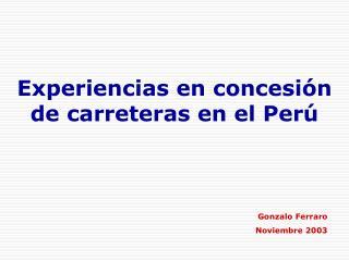 Experiencias en concesión de carreteras en el Perú