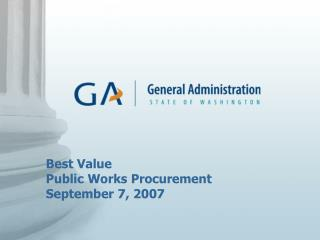 Best Value Public Works Procurement September 7, 2007