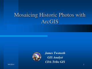 Mosaicing Historic Photos with ArcGIS