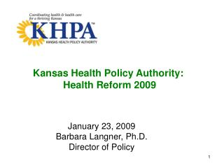Kansas Health Policy Authority: Health Reform 2009
