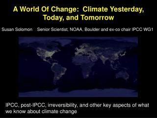 A World Of Change:  Climate Yesterday, Today, and Tomorrow