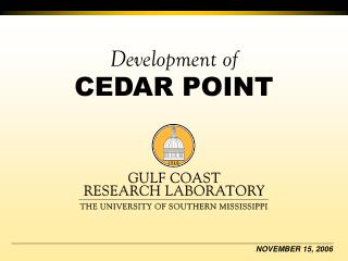 Development of CEDAR POINT