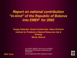 "Report on national contribution  ""in-kind"" of the Republic of Belarus into EMEP  for 2002"