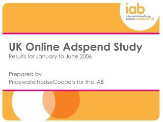 UK Online Adspend Study Results for January to June 2006
