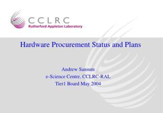 Hardware Procurement Status and Plans