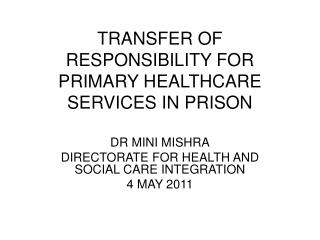 TRANSFER OF RESPONSIBILITY FOR PRIMARY HEALTHCARE SERVICES IN PRISON