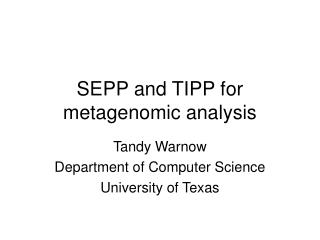 SEPP and TIPP for metagenomic analysis