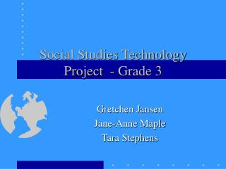 Social Studies Technology Project  - Grade 3