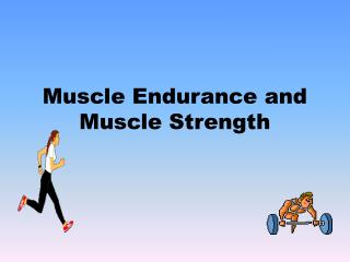 Muscle Endurance and Muscle Strength
