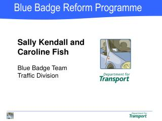 Sally Kendall and Caroline Fish Blue Badge Team Traffic Division