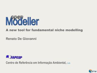 A new tool for fundamental niche modelling Renato De Giovanni