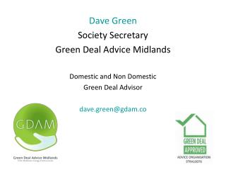 Dave Green Society Secretary Green Deal Advice Midlands Domestic and Non Domestic