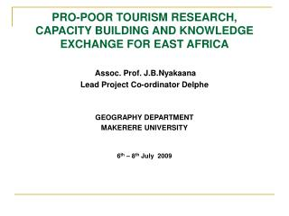 PRO-POOR TOURISM RESEARCH, CAPACITY BUILDING AND KNOWLEDGE EXCHANGE FOR EAST AFRICA
