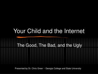 Your Child and the Internet