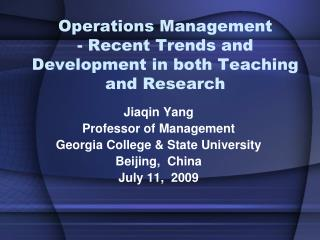 Operations Management - Recent Trends and Development in both Teaching and Research