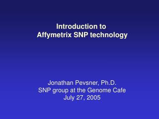 Introduction to  Affymetrix SNP technology