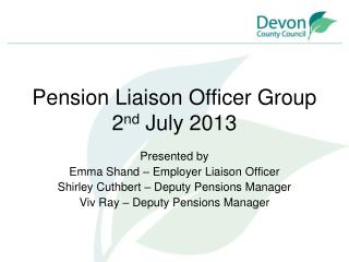 Pension Liaison Officer Group 2 nd  July 2013