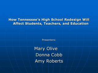 How Tennessee's High School Redesign Will Affect Students, Teachers, and Education Presenters: