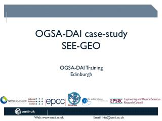 OGSA-DAI case-study  SEE-GEO OGSA-DAI Training Edinburgh