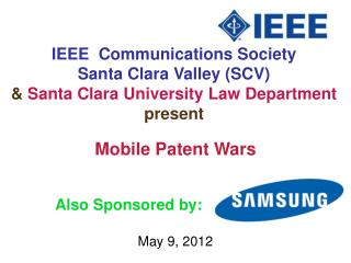 IEEE  Communications Society Santa Clara Valley (SCV) &  Santa Clara University Law Department