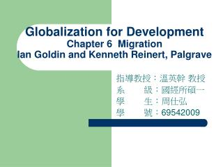 Globalization for Development Chapter 6  Migration Ian Goldin and Kenneth Reinert, Palgrave