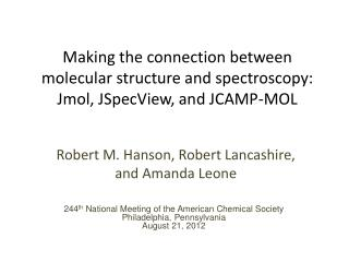 Making the connection between molecular structure and spectroscopy: Jmol, JSpecView, and JCAMP-MOL