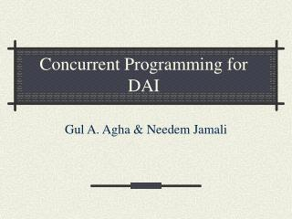 Concurrent Programming for DAI