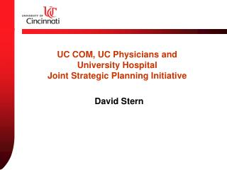 UC COM, UC Physicians and  University Hospital  Joint Strategic Planning Initiative