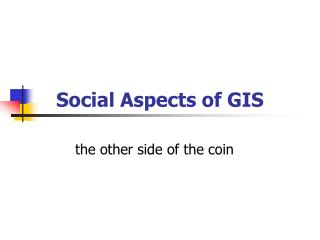 Social Aspects of GIS