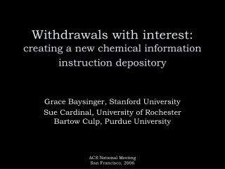 Withdrawals with interest: creating a new chemical information instruction depository