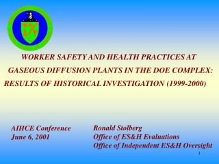 WORKER SAFETY AND HEALTH PRACTICES AT   GASEOUS DIFFUSION PLANTS IN THE DOE COMPLEX: