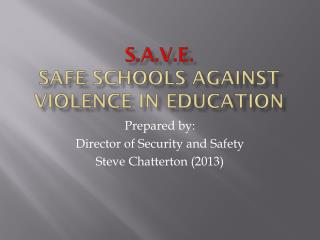S.A.V.E. Safe Schools Against Violence in Education