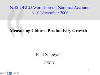 NBS-OECD Workshop on National Accounts 6-10 November 2006