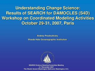 Understanding Change Science:  Results of SEARCH for DAMOCLES (S4D)