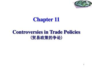 Chapter 11 Controversies in Trade Policies ( 贸易政策的争论 )