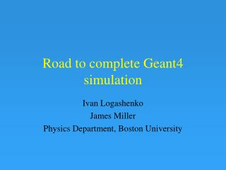 Road to complete Geant4 simulation