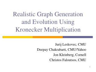 Realistic Graph Generation  and Evolution Using  Kronecker Multiplication