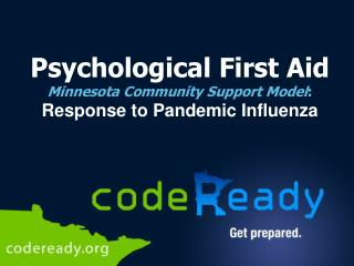 Psychological First Aid Minnesota Community Support Model : Response to Pandemic Influenza