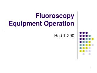 Fluoroscopy  Equipment Operation