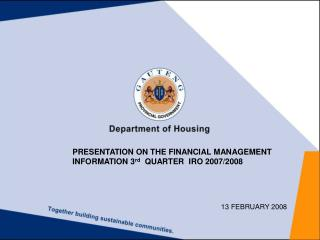 PRESENTATION ON THE FINANCIAL MANAGEMENT INFORMATION 3 rd   QUARTER  IRO 2007/2008