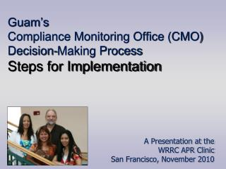 Guam's  Compliance Monitoring Office (CMO)  Decision-Making Process Steps for Implementation