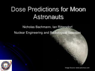 Dose Predictions for Moon Astronauts