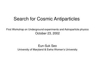 Search for Cosmic Antiparticles
