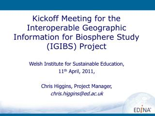 Kickoff Meeting for the Interoperable Geographic Information for Biosphere Study (IGIBS) Project