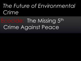 The Future of Environmental Crime