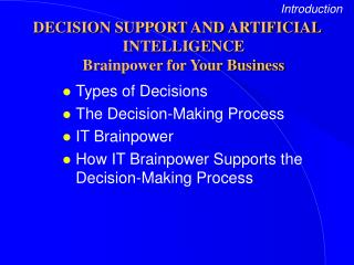 DECISION SUPPORT AND ARTIFICIAL INTELLIGENCE Brainpower for Your Business