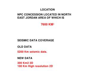 PREVIOUS 2D SEISMIC RECORDED DATA 5300 Km seismic data. 1- CGG : 		 Data (679.7) Km.	 6978 Vp
